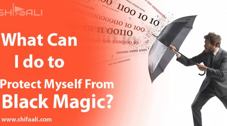 What Can I do to Protect Myself From Black Magic?