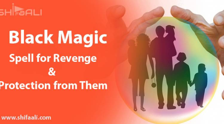 Black Magic Spell for Revenge and Protection from Them